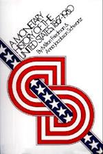 A Monetary History of the United States, 1867-1960 af Anna Jacobson Schwartz, Milton Friedman