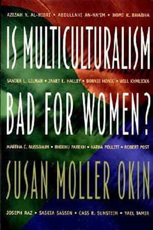 Is Multiculturalism Bad for Women? af Joshua Arthur Cohen, Ruth Sloan, Susan Moller Okin