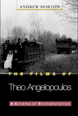 The Films of Theo Angelopoulos af Andrew Horton