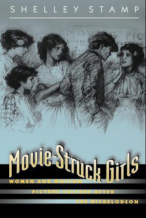 Movie-Struck Girls af Shelley Stamp