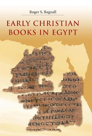 Early Christian Books in Egypt af Roger S. Bagnall