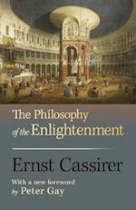 The Philosophy of the Enlightenment af Peter Gay, Ernst Cassirer