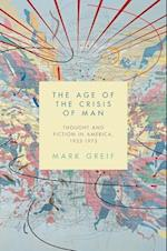 The Age of the Crisis of Man af Mark Greif