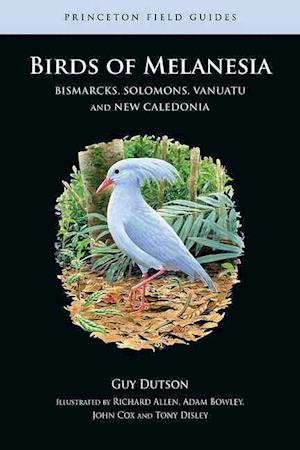 Birds of Melanesia af Guy Dutson, John Cox, Richard Allen