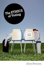 The Ethics of Voting af Jason Brennan