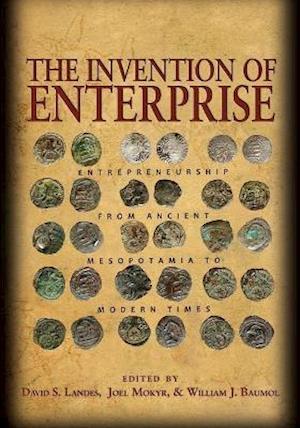 The Invention of Enterprise af David S Landes, Joel Mokyr, William J Baumol