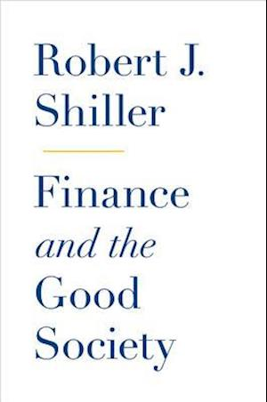 Finance and the Good Society af Robert J Shiller