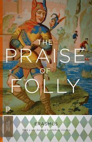 The Praise of Folly af Desiderius Erasmus