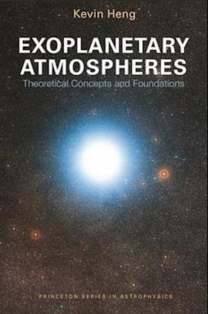 Exoplanetary Atmospheres af Kevin Heng