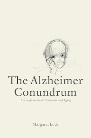The Alzheimer Conundrum af Margaret M. Lock