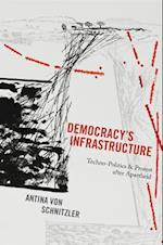 Democracy's Infrastructure (Princeton Studies in Culture and Technology)