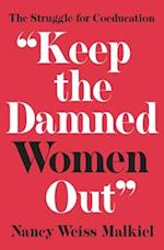 Keep the Damned Women Out (ICBP Technical Publications)
