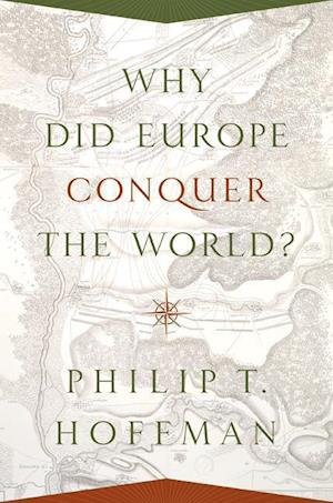 Bog, paperback Why Did Europe Conquer the World? af Philip T. Hoffman
