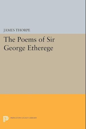 The Poems of Sir George Etherege af James Thorpe