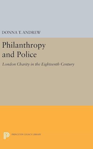 Philanthropy and Police af Donna T. Andrew