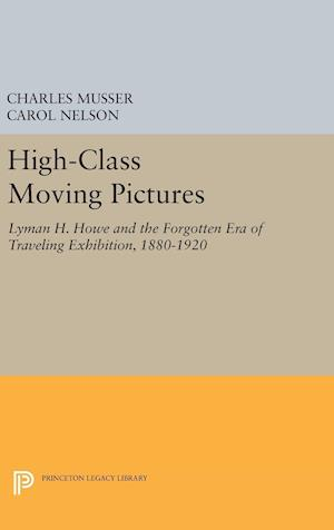 High-Class Moving Pictures af Charles Musser, Carol Nelson