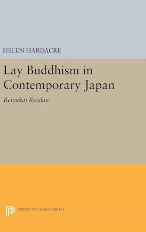 Lay Buddhism in Contemporary Japan af Helen Hardacre