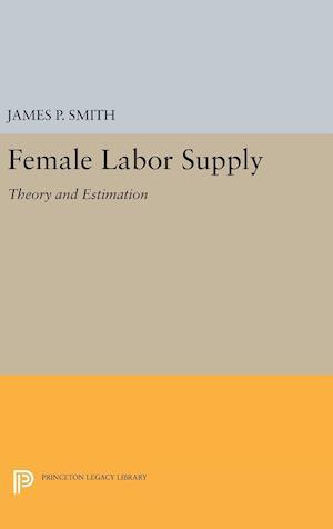 Female Labor Supply af James P. Smith Jr.