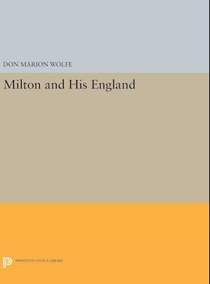 Milton and His England af Don Marion Wolfe
