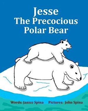 Jesse the Precocious Polar Bear af Janice Spina