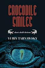 Crocodile Smiles af Yuriy Tarnawsky