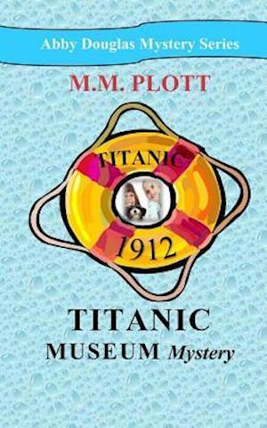Titanic Museum Mystery af M. M. Plott