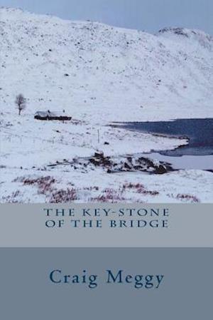 The Key-Stone of the Bridge af Craig Meggy