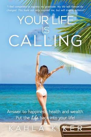 Your Life Is Calling af Kahla Kiker