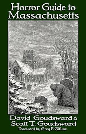 Horror Guide to Massachusetts af David Goudsward, Scott T. Goudsward