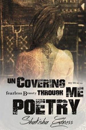 Uncovering Me Through Poetry af Shakisha Shamain Edness