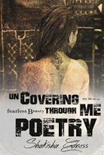 Uncovering Me Through Poetry af Shakisha Shamain Edness