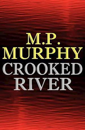 Crooked River af Mp Murphy