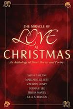 The Miracle of Love at Christmas af Julia A. Royston, Sylvia Carlton, Margaret Gilbert