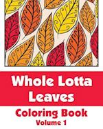 Whole Lotta Leaves Coloring Book (Volume 1) af H. R. Wallace Publishing