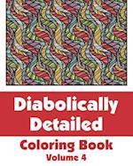 Diabolically Detailed Coloring Book (Volume 4) af H. R. Wallace Publishing