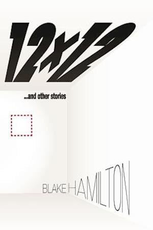 12x12 and Other Stories af Blake Hamilton