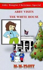 Abby Visits the White House af M. M. Plott