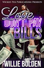 Love Don't Pay the Bills af Willie Bolden