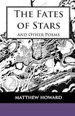 The Fates of Stars and Other Poems af Matthew Howard