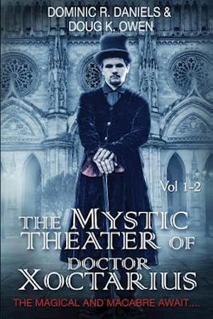 The Mystic Theater of Doctor Xoctarius af Doug K. Owen, Dominic R. Daniels