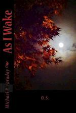 As I Wake (2nd Edition) af MICHAEL P. FARADAY