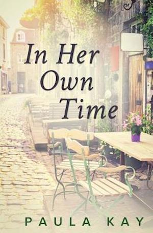 In Her Own Time (Legacy Series, Book 2) af Paula Kay