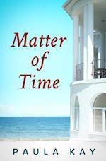 Matter of Time (Legacy Series, Book 3) af Paula Kay