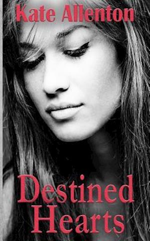 Destined Hearts af Kate Allenton