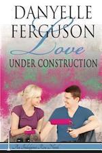 Love Under Construction af Danyelle Ferguson