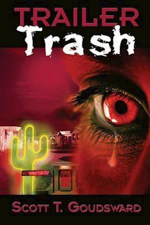 Trailer Trash af Scott T. Goudsward