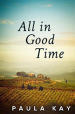 All in Good Time (Legacy Series, Book 6) af Paula Kay