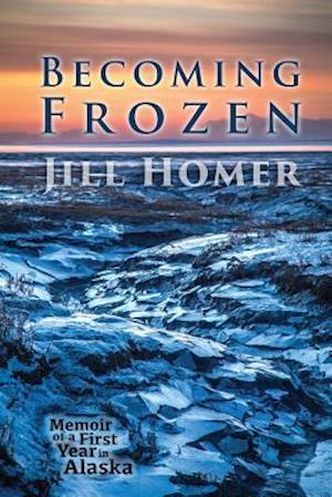 Becoming Frozen af Jill Homer