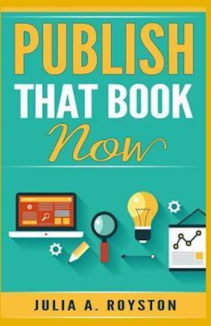 Bog, paperback Publish That Book Now af Julia A. Royston