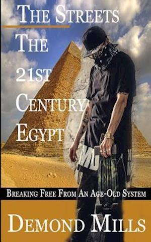 Bog, paperback The Streets - The 21st Century Egypt af Demond Mills